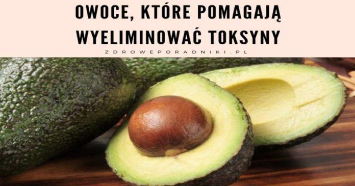 Owoce które pomagają wyeliminować toksyny