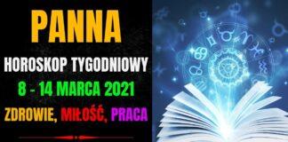 Horoskop tygodniowy PANNA 8 - 14 marca 2021