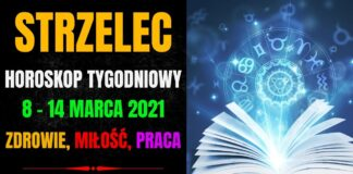 Horoskop tygodniowy STRZELEC 8 - 14 marca 2021